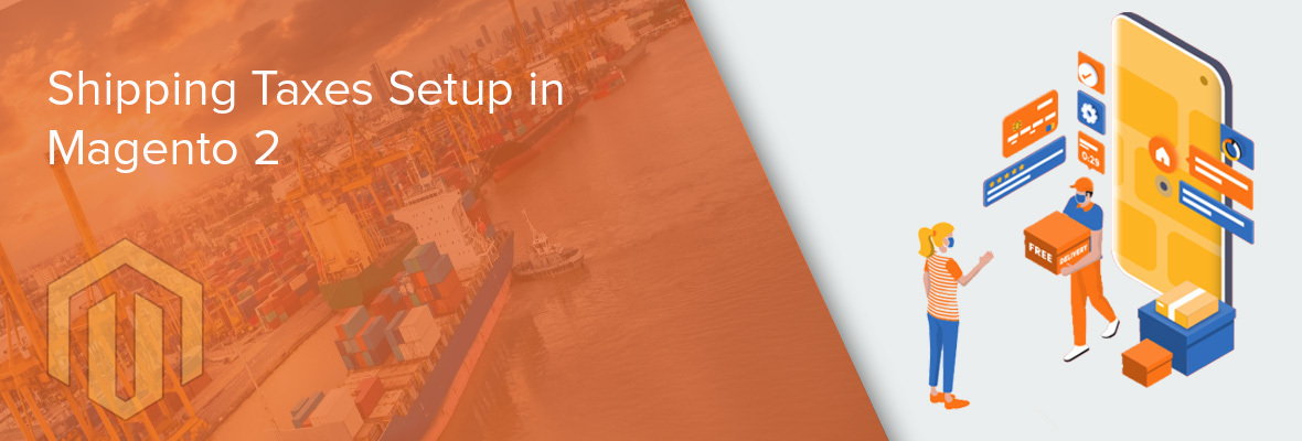 Shipping Taxes Setup in Magento 2