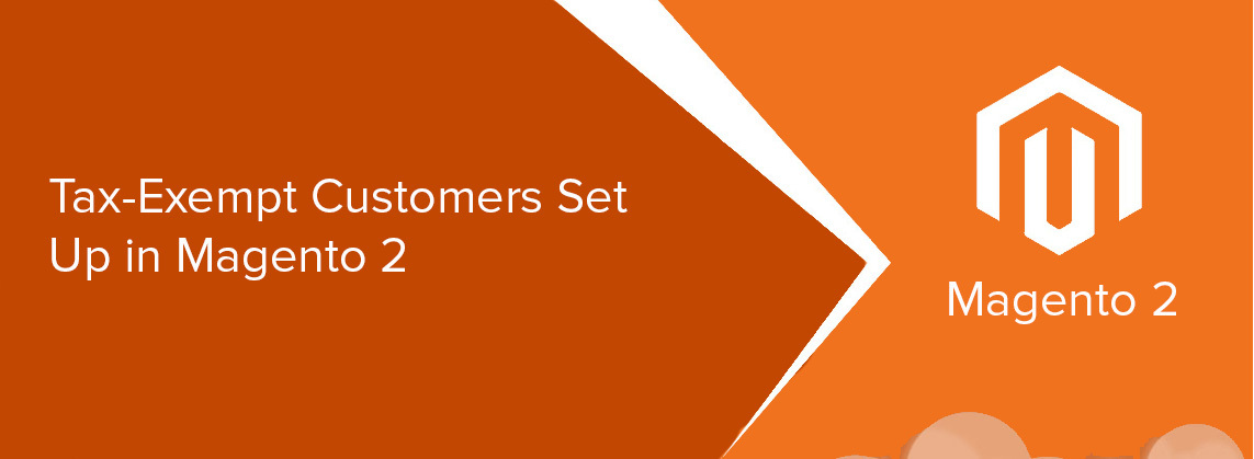 Tax-Exempt Customers Set Up in Magento 2